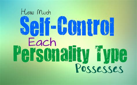 How Much Self-Control Each Personality Type Possesses
