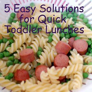 Quick Toddler Lunches: 5 Easy Solutions
