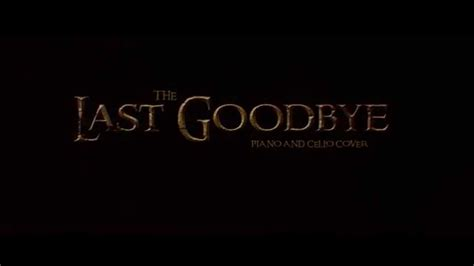 The Last Goodbye - Piano & Cello (Billy Boyd cover from